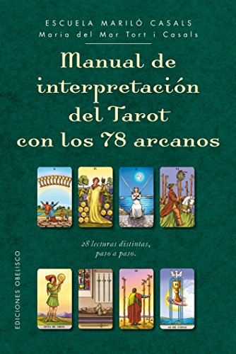 Manual de interpretación del tarot con los 78 arcanos (CARTOMANCIA) por MARIA DEL MAR TORT I CASALS