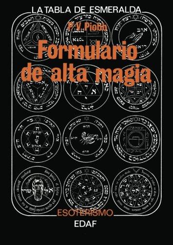 Formulario De Alta Magia (Tabla de Esmeralda) por P. V. Piobb