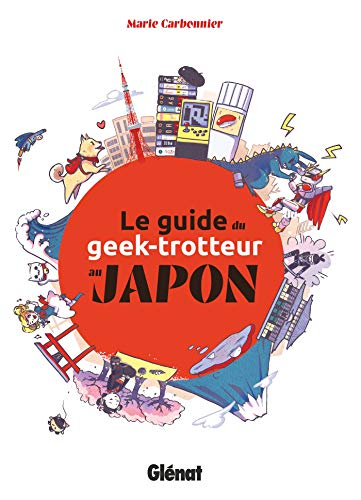 Le Guide du Geek-Trotteur au Japon Edition simple One-shot