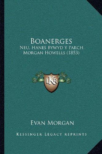 Boanerges: Neu, Hanes Bywyd y Parch. Morgan Howells (1853)