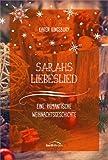 'Sarahs Liebeslied: Eine romantische Weihnachtsgeschichte' von Karen Kingsbury