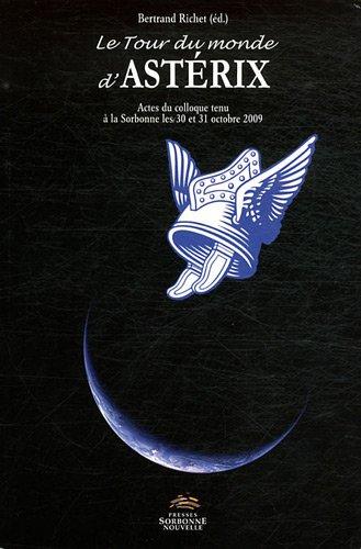 Le tour du monde d'Astérix : Actes du colloque tenu à la Sorbonne les 30 et 31 octobre 2009