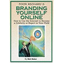 Poor Richard's Branding Yourself Online by Bob Baker (2001-01-02)