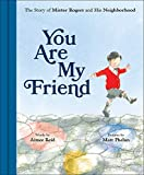 cb3c59e89f297 You Are My Friend  The Story of Mister Rogers and His Neighborhood (English  Edition)