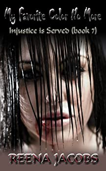 My Favorite Color No More (Injustice is Served Book 7) (English Edition) de [Jacobs, Reena]