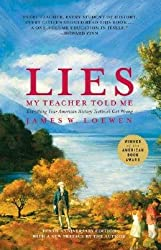 Lies My Teacher Told Me: Everything Your American History Textbook Got Wrong (Completely Revised and Updated) by James W. Loewen (2008-08-02)