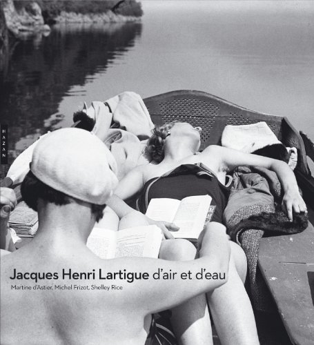 Jacques Henri Lartigue : D'air et d'eau par Michel Frizot, Shelley Rice, Martine d' Astier