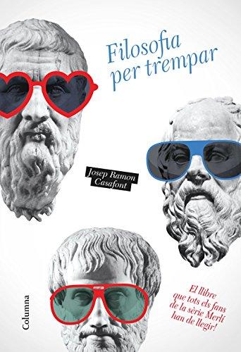 Filosofia per trempar (NO FICCIÓ COLUMNA) por Josep Ramon Casafont