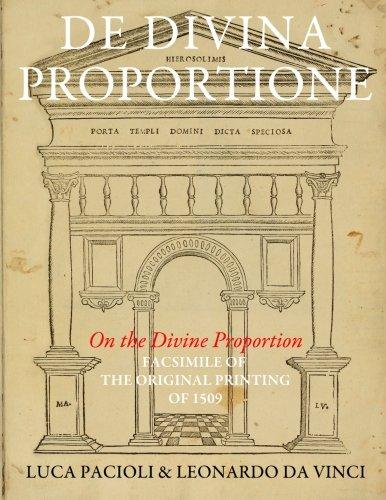 De Divina Proportione (On the Divine Proportion): facsimile (in black and white) of the original version of 1509