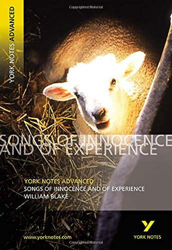 """York Notes on William Blake's """"Songs of Innocence and of Experience"""" (York Notes Advanced)"""
