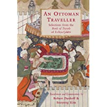 An Ottoman Traveller: Selections from the Book of Travels by Evliya Çelebi