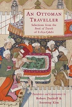 An Ottoman Traveller: Selections from the Book of Travels by Evliya Çelebi von [Robert Dankoff]