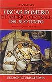 Oscar Romero e l'America centrale del suo tempo
