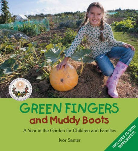 Green Fingers and Muddy Boots: A Year in the Garden for Children and Families by Ivor Santer (2009-04-01)