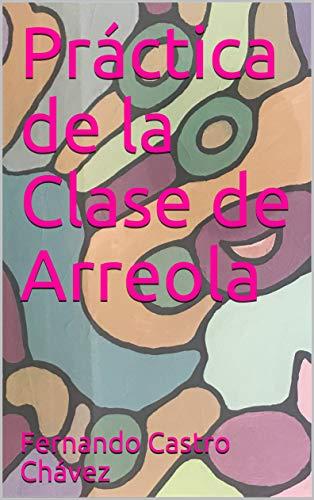 Práctica de la Clase de Arreola por Fernando Castro Chávez
