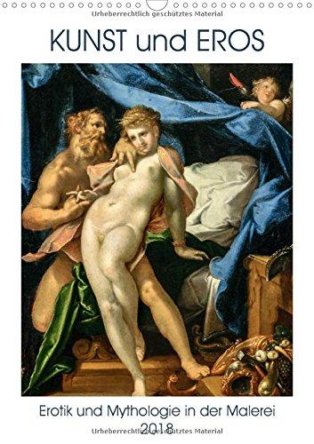 Kunst und Eros (Wandkalender 2018 DIN A3 hoch): Das Spiel von Erotik und Mythologie in der Kunst der Malerei (Monatskalender, 14 Seiten ) (CALVENDO Kunst) [Kalender] [Jun 14, 2017] N, N