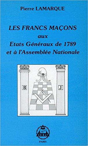 Les Francs-maçons aux Etats Généraux de 1789