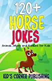 120+  Horse Jokes: Animal Jokes and Riddles for Kids