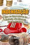 Indenização: O Que as Operadoras de Telefonia Não Querem Que Você Saiba (Portuguese Edition)