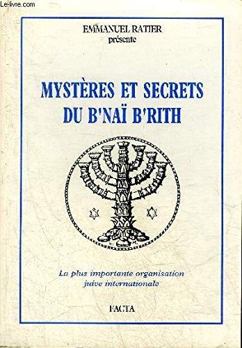 MYSTERES ET SECRETS DU B'NAI B'RITH - LA PLUS IMPORTANTE ORGANISATION JUIVE INTERNATIONALE.