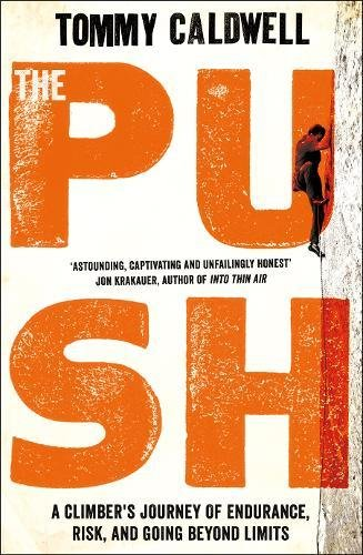 the-push-a-climbers-journey-of-endurance-risk-and-going-beyond-limits