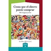 Cosas que el dinero puede comprar: del eslogan al poema (La Casa de la Riqueza. Estudios de la Cultura de España nº 42)