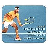 Tapis de Souris Rafael Nadal Motivation Expect Difficult Matchs