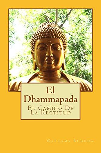 El Dhammapada en espanol: El Camino De La Rectitud