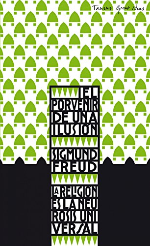 El porvenir de una ilusión (Serie Great Ideas 16) por Sigmund Freud