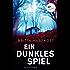 Ein dunkles Spiel: Kriminalroman
