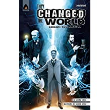 They Changed the World: Bell, Edison and Tesla (Campfire Graphic Novels)