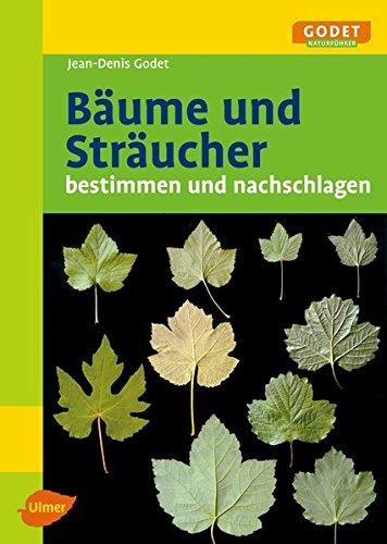 baume-und-straucher-bestimmen-und-nachschlagen-godet-naturfuhrer