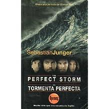 THE PERFECT STORM. A True Story of Men Against the Sea / LA TORMENTA PERFECTA. Una historia real de la lucha de los hombres contra el mar. Edic. bilingüe.