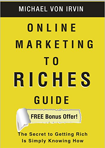 Online Marketing To Riches: Facebook, Twitter, LinkedIn, Pinterest, and other multi-media so you can live the life you deserve to live. The Greatest Marketer In The World. (English Edition)