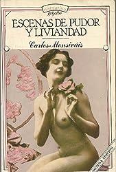 Escenas de pudor y liviandad (Coleccion Narrativa) (Spanish Edition)