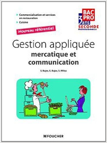 Gestion appliquée Sde Bac Pro de Stéphane Bujoc ,Emmanuelle Bujoc,Sylvie Milius ( 6 juillet 2011 )