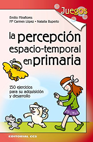La percepcion espacio-temporal en primaria (Juegos nº 19) por Emilio Miraflores