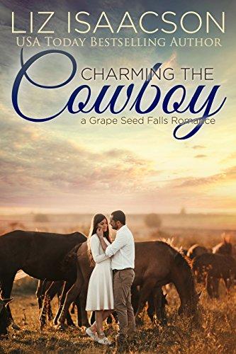 (Charming the Cowboy: Billionaire Cowboy Romance (Grape Seed Falls Romance Book 2) (English Edition))