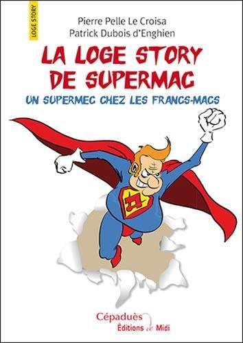 La Loge Story de Supermac par Pierre Pelle Le Croisa