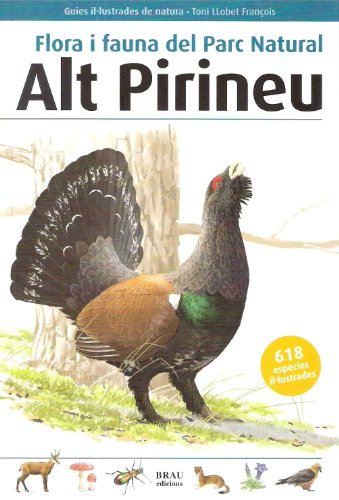 Flora i fauna del Parc Natural Alt Pirineu (Guies il·lustrades de natura)