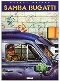 Samba Bugatti, tome 1