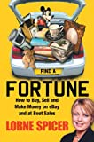 Find a Fortune: How to Buy, Sell and Make Money on eBay and at Boot Sales by Lorne Spicer (28-Apr-2005) Paperback