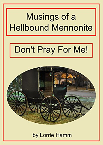 Musings Of A Hellbound Mennonite Don T Pray For Me
