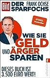 Der Sparfochs - Wie Sie Geld und Ärger sparen: Dieses Buch ist 3.500 Euro wert! - Frank Ochse