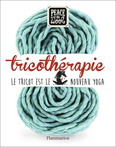 Tricothérapie : Le tricot est le nouveau Yoga par Peace and Wool