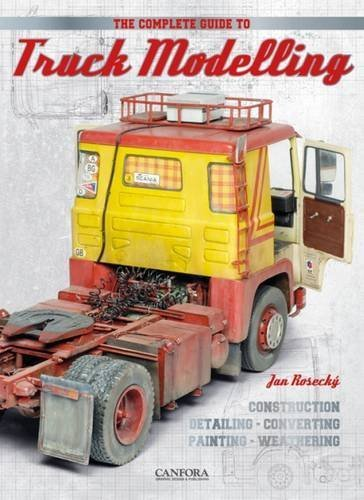 The Complete Guide to Truck Modelling by Jan Rosecky (2016-06-21)