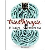 Tricothérapie : Le tricot est le nouveau Yoga