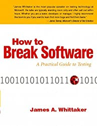 How to Break Software: A Practical Guide to Testing