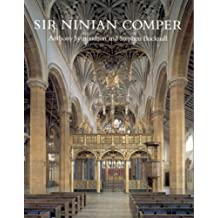 Sir Ninian Comper: An Introduction to His Life and Work, with Complete Gazetteer