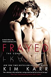 Frayed: The Connections Series by Kim Karr (2014-09-02)